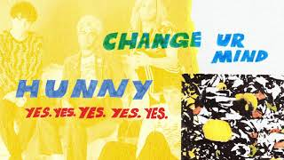 HUNNY - Change Ur Mind (Full Album Stream)