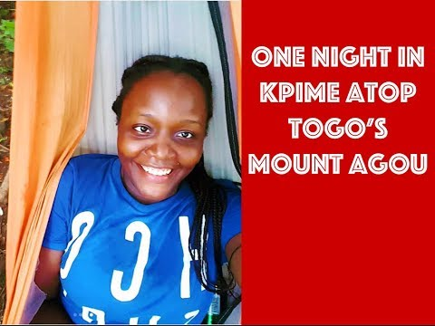 Travel Togo: A night of Bliss and Beauty in Kpime atop Mount Agou