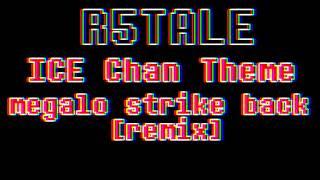 Absurd Studio ICE Chan Theme megalo strike back Remix