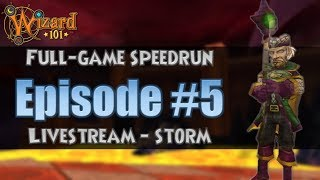 [Wizard101] Full-Game Speedrun Livestream Episode 5 - Storm