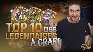 TOP 10 des Légendaires Standard à Craft