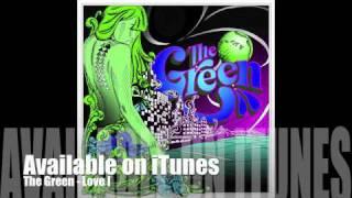 The Green Love I