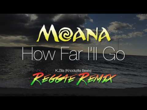 Moana - How Far I'll Go (Reggae Remix)