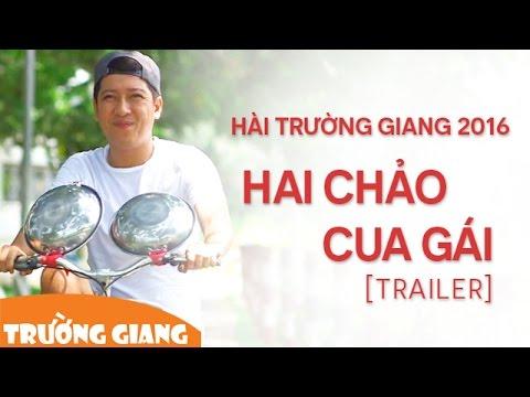 Hài Trường Giang 2016: Hai Chảo cua gái [Trailer]