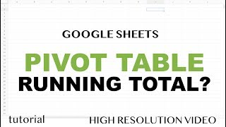 Pivot Table Running Total - Google Sheets