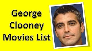 George Clooney Movies List