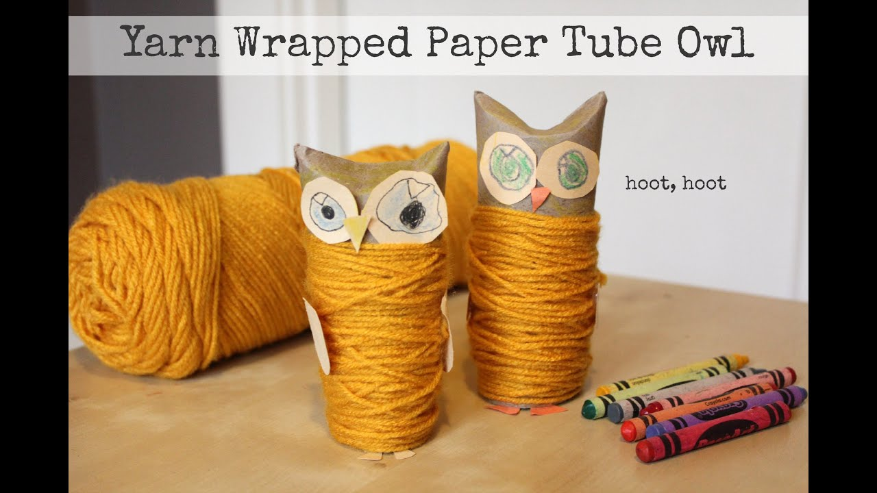 How to make a yarn wrapped paper tube owl youtube for Toilet paper tube owls