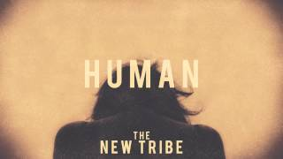 Human (Official Audio) - The New Tribe