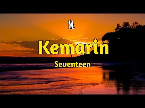 Kemarin - Seventeen (Lirik)