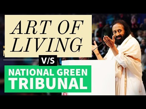 National Green Tribunal Vs Art of living - Yamuna river issue - Current Affairs 2017
