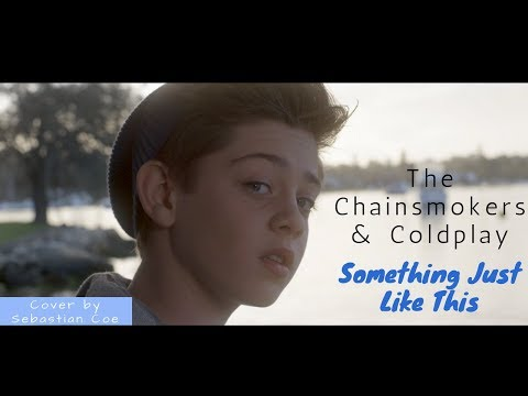 the-chainsmokers-&-coldplay---something-just-like-this-(cover-by-sebastian-coe)