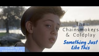 The Chainsmokers Coldplay Something Just Like This cover by Sebastian Coe.mp3