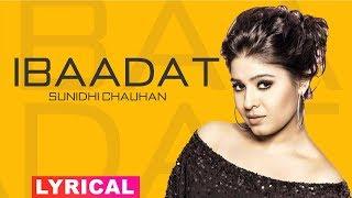 Ibadat (Lyrical ) | Sunidhi Chauhan | Jimmy Shergill | Surveen Chawla | Latest Songs 2019