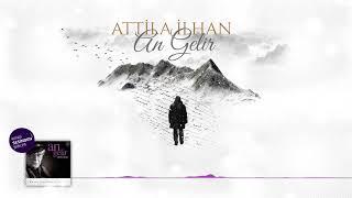 Attila İlhan - An Gelir