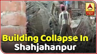 Super 9: 3 Killed, 17 Injured In Shahjahanpur Building Collapse | ABP News