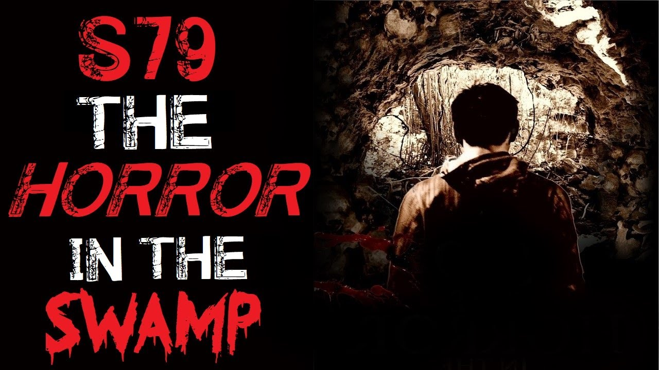 """S79 The Horror In The Swamp"" Creepypasta"