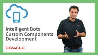 Bots: 11. Building custom components in Intelligent Bots - Development