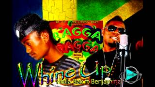 Holla Bak ft Benjaminz - Whine Up (Ragga Dagga Riddim) [2014]