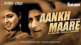 Aankh Maare O Ladka Aankh Maare   Tere Mere Sapne   Club Mix   DJ Ravish, DJ Chico & DJ Shivam
