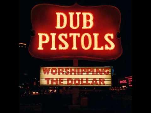 Dub Pistols - Worshipping The Dollar (Complete Album)