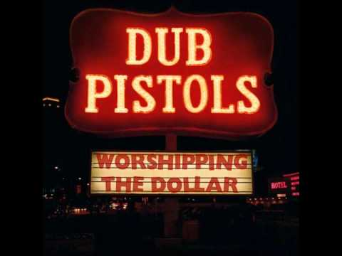 Dub Pistols - Worshipping The Dollar (Complete Album)