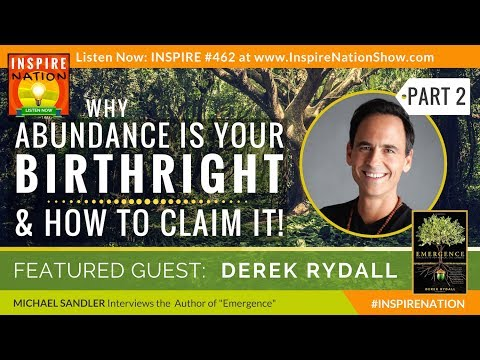 🌟  DEREK RYDALL: Why Abundance is Your Birthright & How to Claim It! - PART 2 | Law of Emergence
