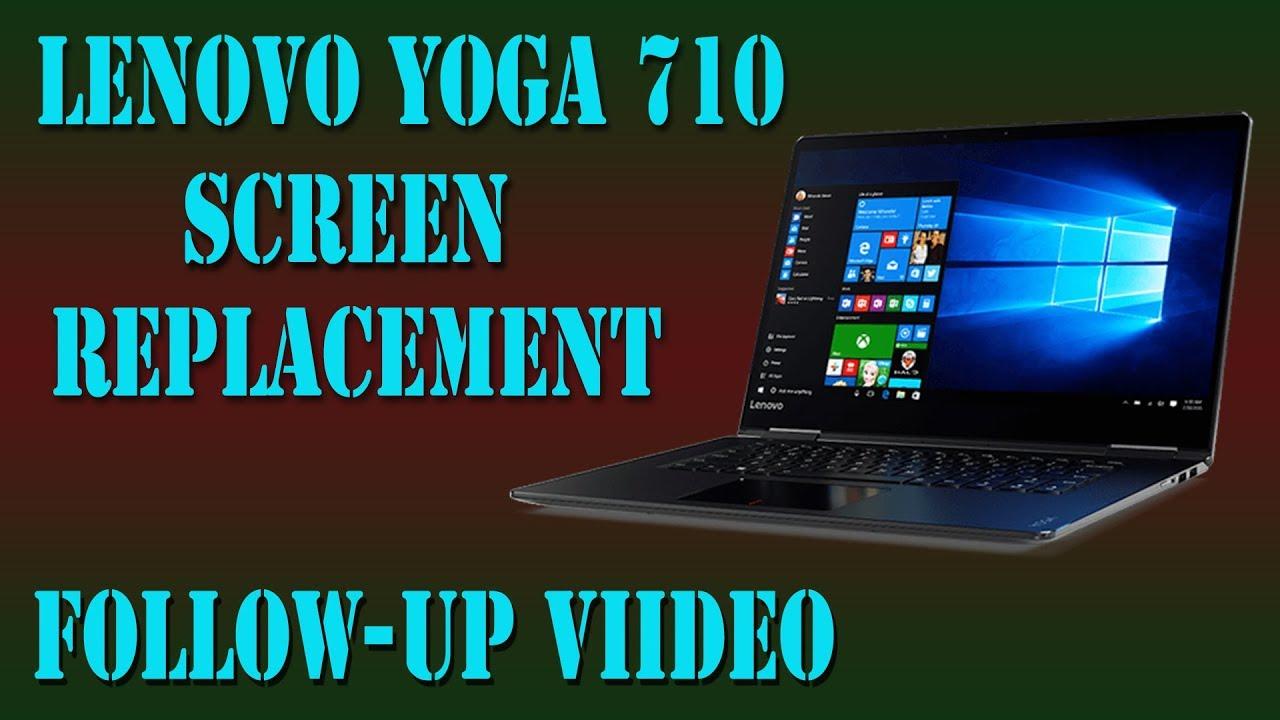 Lenovo Yoga 710 Screen Replacement Correct Procedure