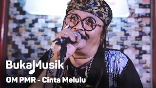 Download lagu OM PMR Cinta Melulu BukaMusik MP3