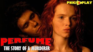 Perfume The Story of a Murderer Movie Explained in HINDI | PNKJzPLAY