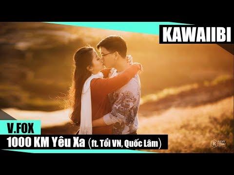 1000 Km Yêu Xa - V.Fox ft. Tổi VN & Quốc Lâm [ Video Lyrics ]