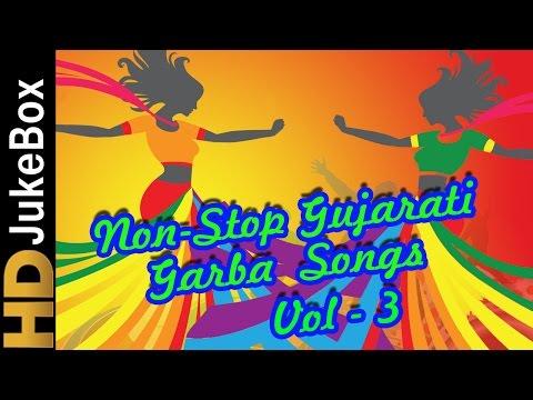 Non Stop Navratri Gujarati Garba Songs Volume 3 | Superhit Gujarati Garba Songs |