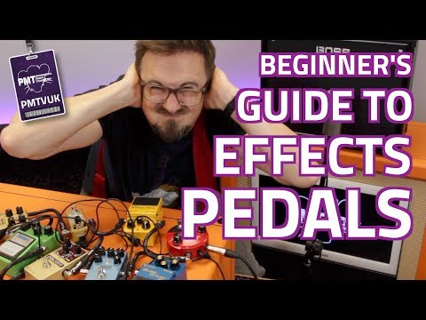 a-beginner's-guide-to-guitar-effects-pedals...effect-types-explained!