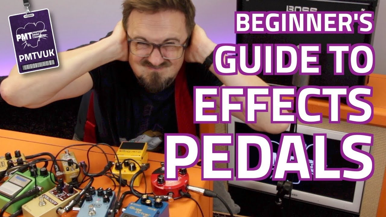a beginner 39 s guide to guitar effects pedals effect types explained youtube. Black Bedroom Furniture Sets. Home Design Ideas
