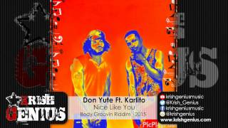 Don Yute Ft. Karlito Graffix - Nice Like You [Body Groovin Riddim] March 2015