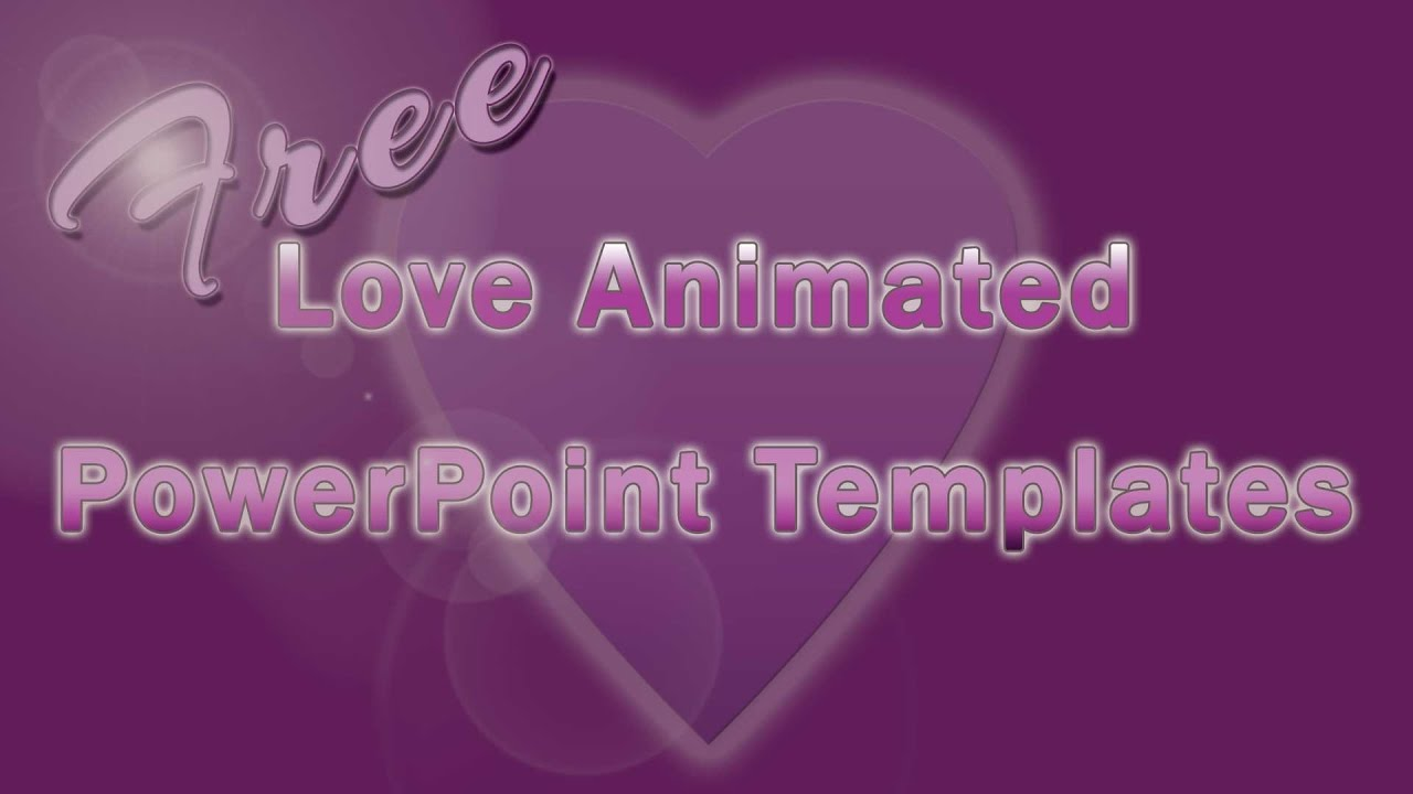 Free love animated powerpoint templates youtube free love animated powerpoint templates toneelgroepblik Images