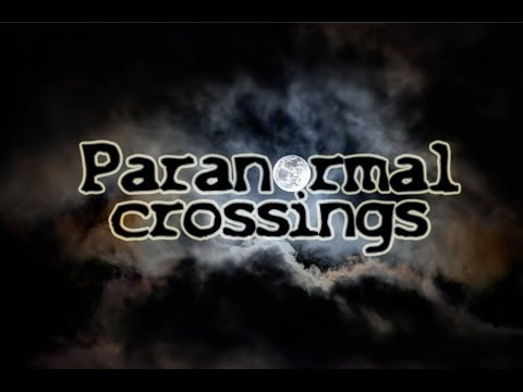 Paranormal Crossings   Episode 1