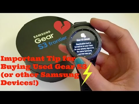 An Important Tip for Buying Used Gear S3 (& other Samsung devices)!