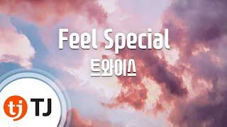 [TJ노래방] Feel Special - 트와이스 / TJ Karaoke