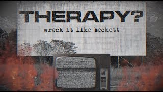 Therapy?-Wreck It Like Beckett (official lyric video)