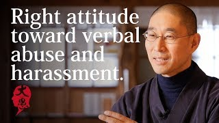 Right attitude toward verbal abuse and harassment.