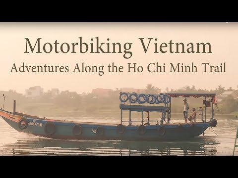 Motorbiking Vietnam... Adventures Along the Ho Chi Minh Trai
