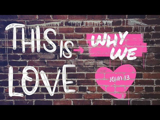 This is Love Part One with Pastor Brian Clark