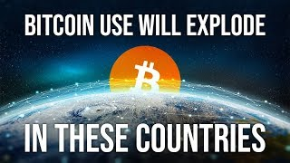 Bitcoin Use Will Explode In These Countries