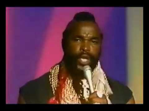 Mr. T - Treat Your Mother Right