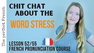 Let's talk about the WORD STRESS in French | French pronunciation course | Lesson 52