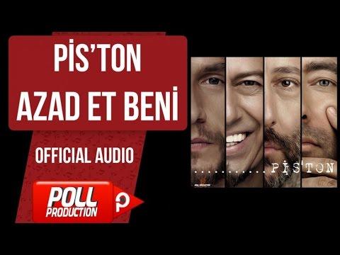 Pis'ton - Azad Et Beni - ( Official Audio )