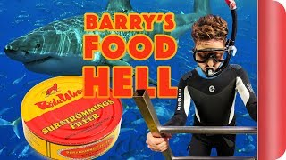 Barry's Food Hell - Sharks and Fermented Herring