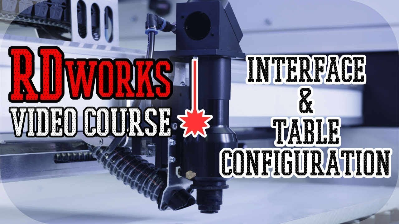 RDworks interface and working table configuration - First tutorial of RDworks / RDcam video course