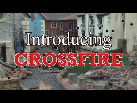 Introducing Crossfire - World War Two wargaming