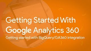 Getting started with BigQuery/GA360 integration